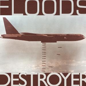 FLOODS DESTROYER ART
